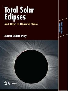 Martin Mobberley Total Solar Eclipses and How to Observe Them free download