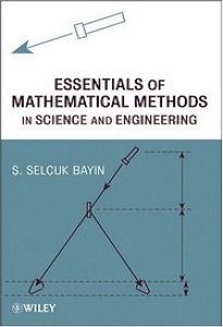 Essentials of Mathematical Methods in Science and Engineering free download