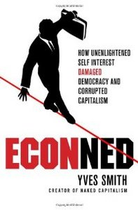 ECONned: How Unenlightened Self Interest Undermined Democracy and Corrupted Capitalism free download
