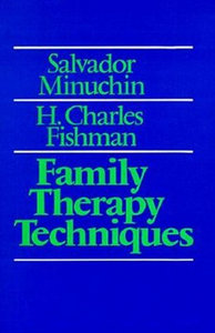 Salvador Minuchin, H. Charles Fishman - Family Therapy Techniques download dree