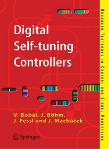 Digital Self-tuning Controllers: Algorithms, Implementation and Applications free download