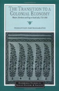 The Transition to a Colonial Economy: Weavers, Merchants and Kings in South India, 1720-1800 free download