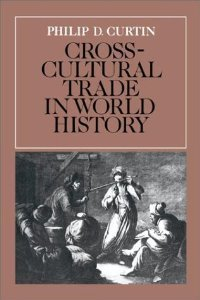 Cross-Cultural Trade in World History (Studies in Comparative World History) free download