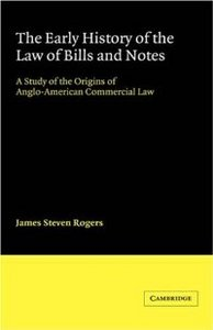 The Early History of the Law of Bills and Notes: A Study of the Origins of Anglo-American Commercial Law free download