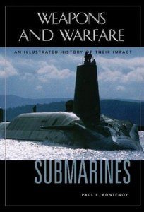 Submarines: An Illustrated History of Their Impact (Weapons and Warfare) free download