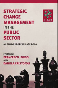 Strategic Change Management in the Public Sector: An EFMD European Case Book free download