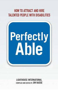 Perfectly Able: How to Attract and Hire Talented People with Disabilities free download