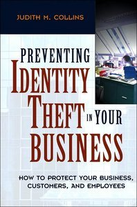 Preventing Identity Theft in Your Business: How to Protect Your Business, Customers, and Employees free download