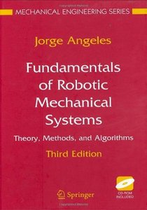 Fundamentals of Robotic Mechanical Systems: Theory, Methods, and Algorithms free download
