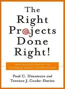 Right Projects Done Right: From Business S to Successful Project Implementation free download