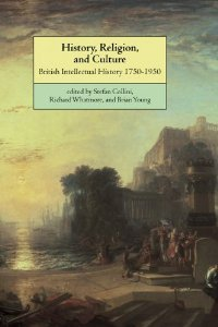 History, Religion, and Culture: British Intellectual History 1750-1950 free download