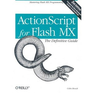 ActionScript for Flash MX: The Definitive Guide free download