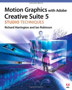 Motion Graphics with Adobe Creative Suite 5 Studio Techniques free download