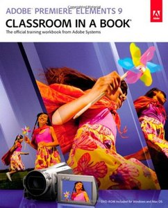 Adobe Premiere Elements 9 Classroom in a Book free download