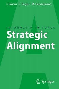 Strategic Alignment: Zur Ausrichtung von Business, IT und Business Intelligence free download