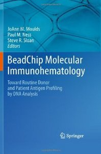 BeadChip Molecular Immunohematology: Toward Routine Donor and Patient Antigen Profiling by DNA Analysis free download
