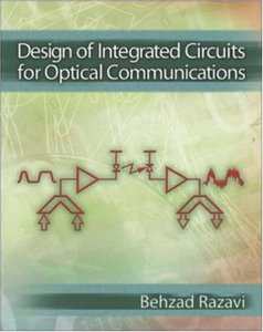 Design of Integrated Circuits for Optical Communications free download