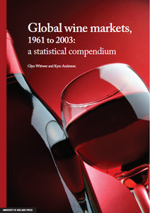 Glyn Wittwer, Kym Anderson - Global Wine Markets, 1961 To 2003: A Statistical Compendium free download