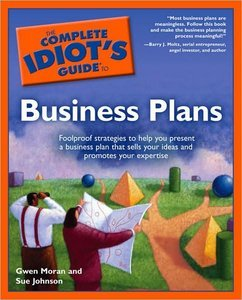 The Complete Id-iot's Guide to Business Plans free download