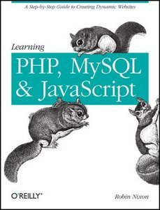 Learning PHP, MySQL,amp; javascript: A Step-By-Step Guide to Creating Dynamic Websites free download