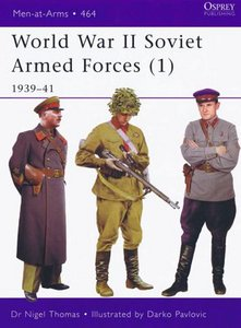 Men-at-Arms 464, World War II Soviet Armed Forces (1): 1939-41 free download