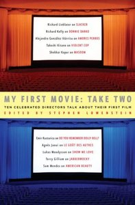 My First Movie: Take Two: Ten Celebrated Directors Talk About Their First Film free download