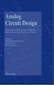 Analog Circuit Design: High-Speed A-D Converters, Automotive Electronics and Ultra-Low Power Wireless free download