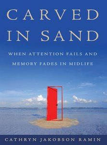 Carved in Sand: When Attention Fails and Memory Fades in Midlife free download
