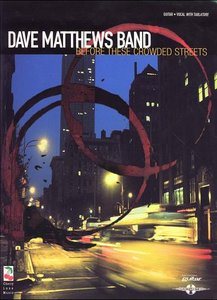 Dave Matthews Band - Before These Crowded Streets download dree
