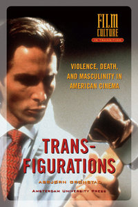 Asbjrn Grnstad - Transfigurations: Violence, Death and Masculinity in American Cinema free download