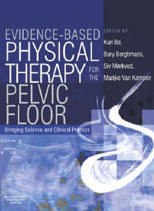 Kari Bo, Bary Berghmans, Siv Morkved, Marijke Van Kampen - Evidence-Based Physical Therapy for the Pelvic Floor free download