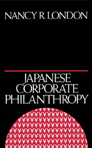 Nancy R. London - Japanese Corporate Philanthropy free download