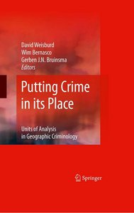 Putting Crime in its Place: Units of Analysis in Geographic Criminology free download