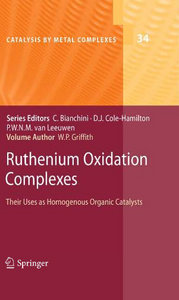 Ruthenium Oxidation Complexes: Their Uses as Homogenous Organic Catalysts (Catalysis by Metal Complexes) download dree