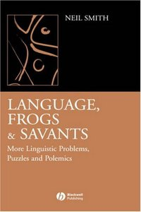 Language, Frogs and Savants: More Linguistic Problems, Puzzles and Polemics free download