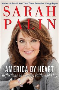 Sarah Palin - America by Heart : Reflections on Family, Faith, and Flag free download