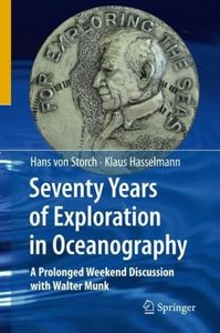 Seventy Years of Exploration in Oceanography: A Prolonged Weekend Discussion with Walter Munk free download