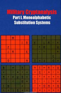Military Cryptanalysis, Part I, Monoalphabetic Substitution Systems free download