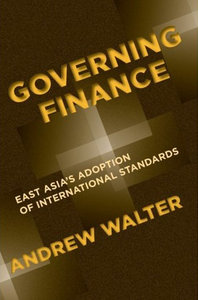 Andrew Walter - Governing Finance: East Asia's Adoption of International Standards free download