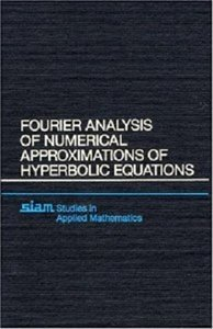 Fourier Analysis of Numerical Approximations of Hyperbolic Equations free download