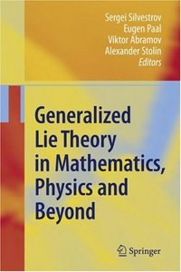 Generalized Lie Theory in Mathematics, Physics and Beyond free download