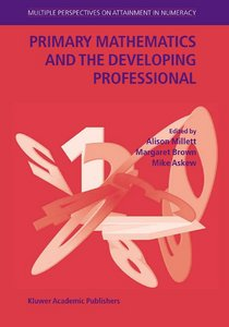 Primary Mathematics and the Developing Professional free download