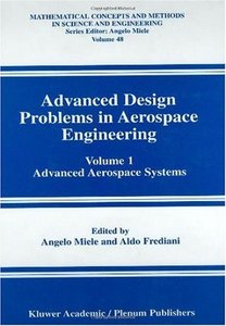 Advanced Design Problems in Aerospace Engineering, Vol. 1: Advanced Aerospace Systems free download
