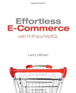Effortless E-Commerce with PHP and MySQL free download