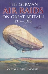 The German Air Raids on Great Britain 1914-1918 free download