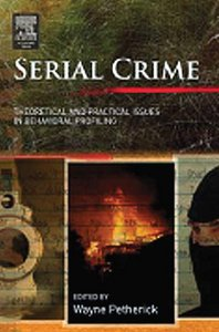Serial Crime: Theoretical and Practical Issues in Behavioral Profiling free download
