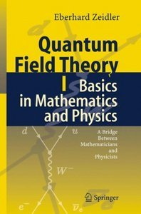 Quantum Field Theory I: Basics in Mathematics and Physics: A Bridge between Mathematicians and Physicists (re) free download