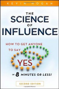 The Science of Influence: How to Get Anyone to Say Yes free download