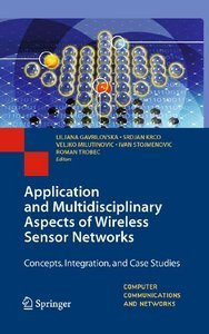 Application and Multidisciplinary Aspects of Wireless Sensor Networks: Concepts, Integration, and Case Studies free download