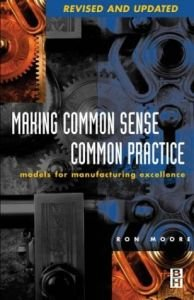 Making Common Sense Common Practice: Models for Manufacturing Excellence free download